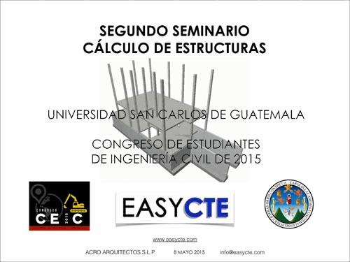 SEGUNDO SEMINARIO EASYCTE - UNIVERSIDAD SAN CARLOS